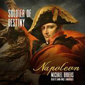 Napoleon: Soldier of Destiny Audiobook, by Michael Broers