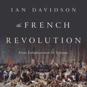 The French Revolution: From Enlightenment to Tyranny Audiobook, by Ian Davidson