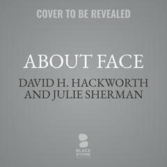 About Face: The Odyssey of an American Warrior Audiobook, by