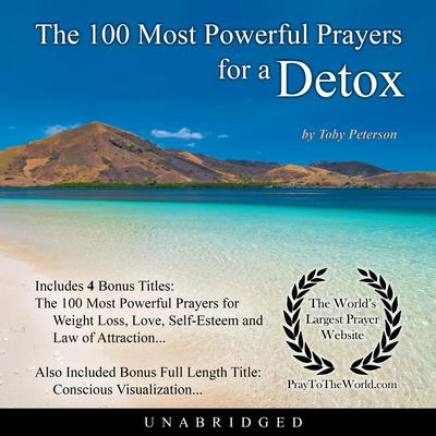 The 100 Most Powerful Prayers for a Detox Audiobook, by Toby Peterson