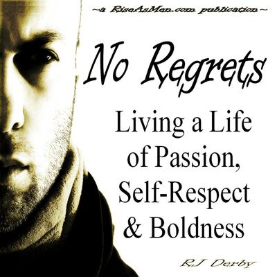 No Regrets: Living a Life of Passion, Self-Respect & Boldness Audiobook, by