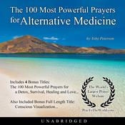The 100 Most Powerful Prayers for Alternative Medicine Audiobook, by Toby Peterson|