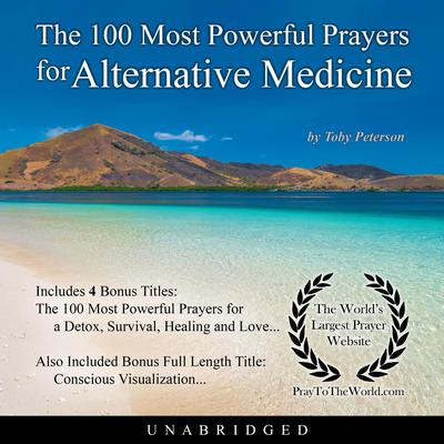 The 100 Most Powerful Prayers for Alternative Medicine Audiobook, by Toby Peterson