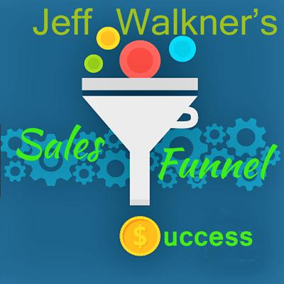 Jeff Walkners Sales Funnel Success Audiobook, by Jeff Walkner