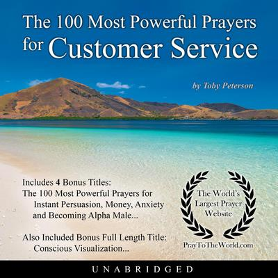 The 100 Most Powerful Prayers for Customer Service Audiobook, by Toby Peterson
