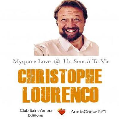 Myspace Love - Un Sens à Ta Vie  Audiobook, by Christophe Lourenço