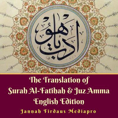 The Translation of Surah Al-Fatihah & Juz Amma English Edition Audiobook, by Jannah Firdaus Mediapro