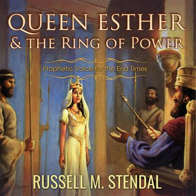 Queen Esther and the Ring of Power Audiobook, by Russell M. Stendal