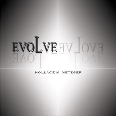 EVOLVE Audiobook, by Hollace M. Metzger