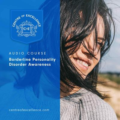 Borderline Personality Disorder Awareness Audiobook, by Centre of Excellence