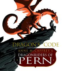 Dragons Code: Anne McCaffreys Dragonriders of Pern Audiobook, by Gigi McCaffrey