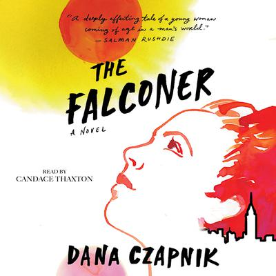 The Falconer: A Novel Audiobook, by Dana Czapnik