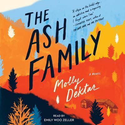 The Ash Family: A Novel Audiobook, by Molly Dektar