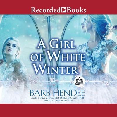 A Girl of White Winter Audiobook, by Barb Hendee