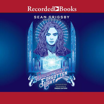 Daughters of Forgotten Light Audiobook, by Sean Grigsby