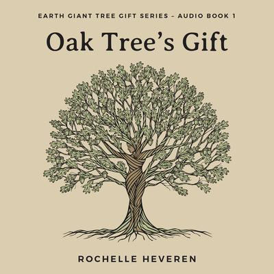 Oak Trees Gift Audiobook, by Rochelle Heveren