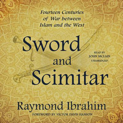 Sword and Scimitar: Fourteen Centuries of War between Islam and the West Audiobook, by