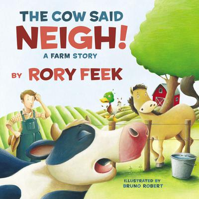 The Cow Said Neigh!: A Farm Story Audiobook, by Rory Feek