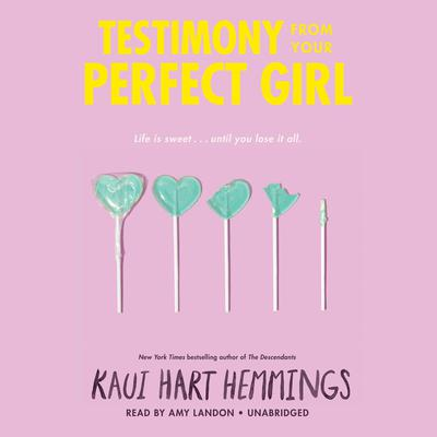 Testimony from Your Perfect Girl Audiobook, by Kaui Hart Hemmings