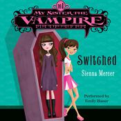 My Sister the Vampire #1: Switched Audiobook, by Author Info Added Soon
