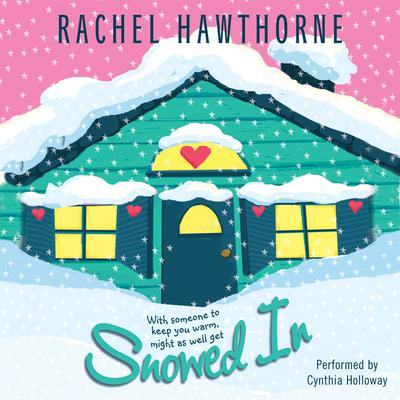 Snowed In Audiobook, by Rachel Hawthorne