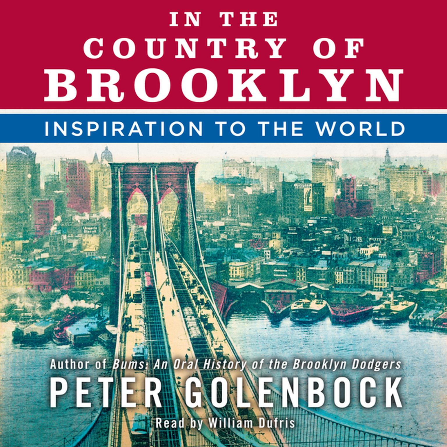 In the Country of Brooklyn: Inspiration to the World Audiobook, by Peter Golenbock