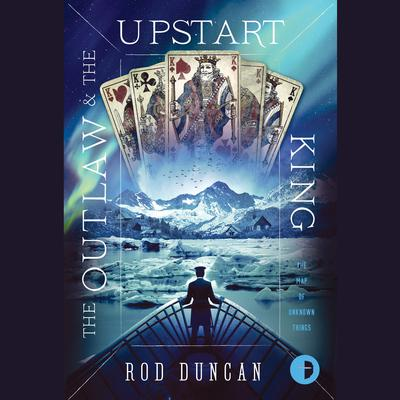 The Outlaw and the Upstart King Audiobook, by Rod Duncan