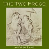 The Two Frogs: A Japanese Fairy Tale Audiobook, by Andrew Lang