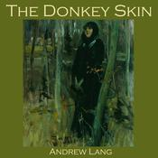 The Donkey Skin Audiobook, by Andrew Lang