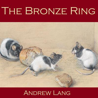 The Bronze Ring Audiobook, by Andrew Lang