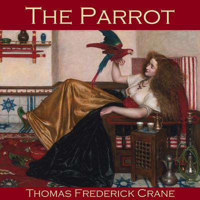 The Parrot Audiobook, by Thomas Frederick Crane