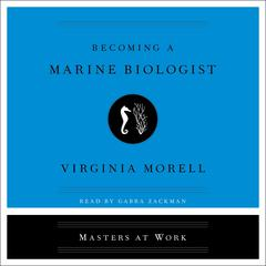 Becoming a Marine Biologist Audiobook, by Virginia Morell