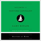 Becoming a Venture Capitalist Audiobook, by Gary Rivlin