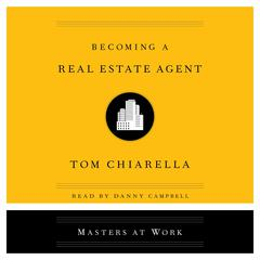 Becoming a Real Estate Agent Audiobook, by Tom Chiarella