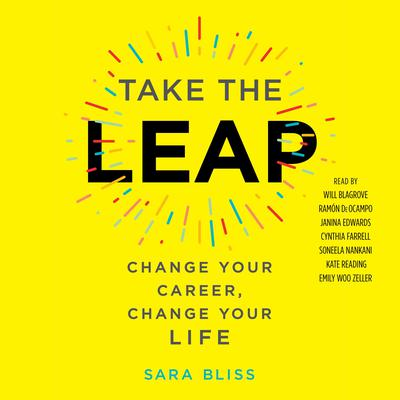 Take the Leap: Change Your Career, Change Your Life Audiobook, by Sara Bliss