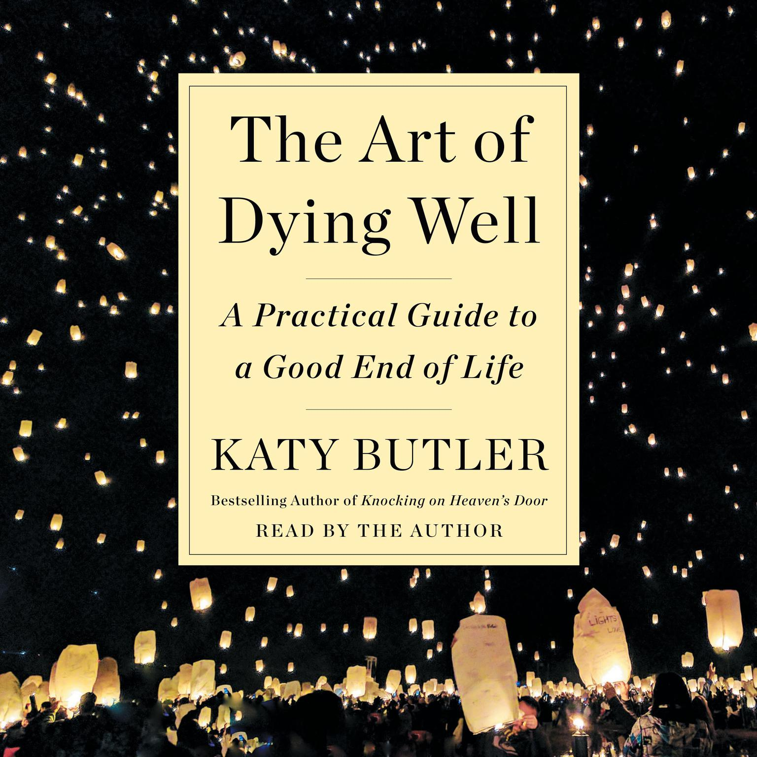Printable The Art of Dying Well: A Practical Guide to a Good End of Life Audiobook Cover Art