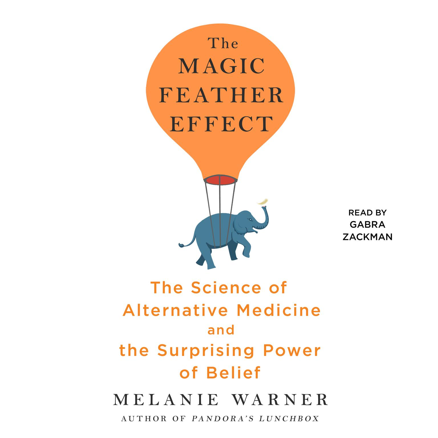 Printable The Magic Feather Effect: The Science of Alternative Medicine and the Surprising Power of Belief Audiobook Cover Art