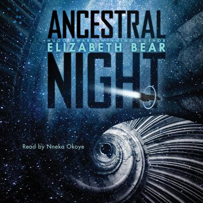Ancestral Night Audiobook, by Elizabeth Bear