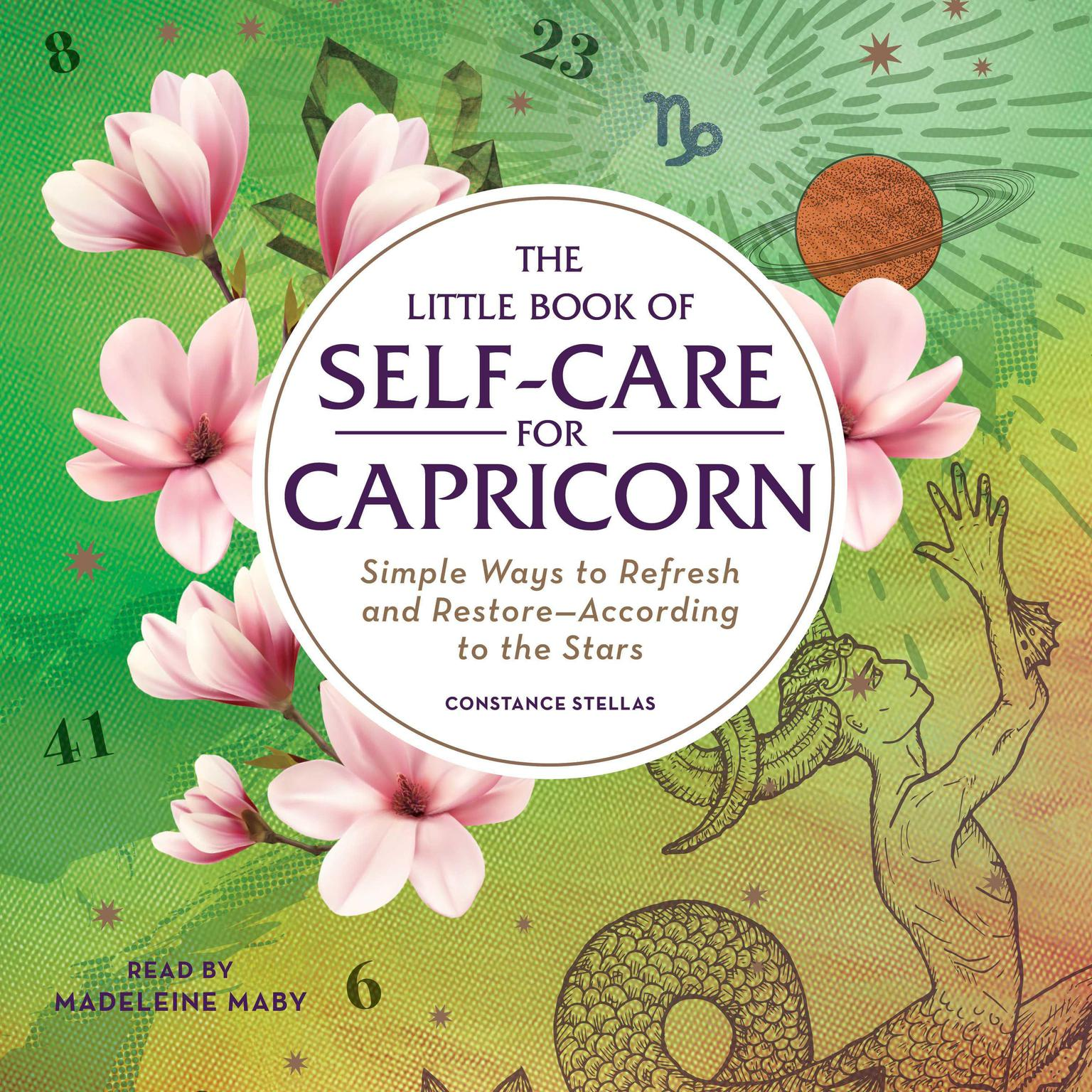 Printable The Little Book of Self-Care for Capricorn: Simple Ways to Refresh and Restore—According to the Stars Audiobook Cover Art