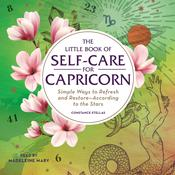 The Little Book of Self-Care for Capricorn: Simple Ways to Refresh and Restore—According to the Stars Audiobook, by Author Info Added Soon