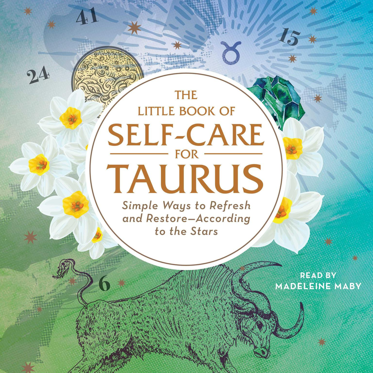 The Little Book of Self-Care for Taurus: Simple Ways to Refresh and  Restore—According to the Stars Audiobook