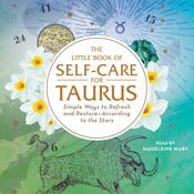 The Little Book of Self-Care for Taurus: Simple Ways to Refresh and Restore—According to the Stars Audiobook, by Author Info Added Soon