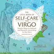 The Little Book of Self-Care for Virgo: Simple Ways to Refresh and Restore—According to the Stars Audiobook, by Author Info Added Soon