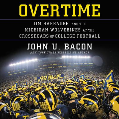Overtime: Jim Harbaugh and the Michigan Wolverines at the Crossroads of College Football Audiobook, by John U. Bacon