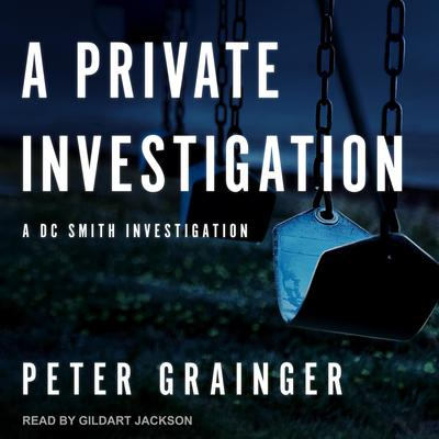 A Private Investigation: A DC Smith Investigation Audiobook, by Peter Grainger