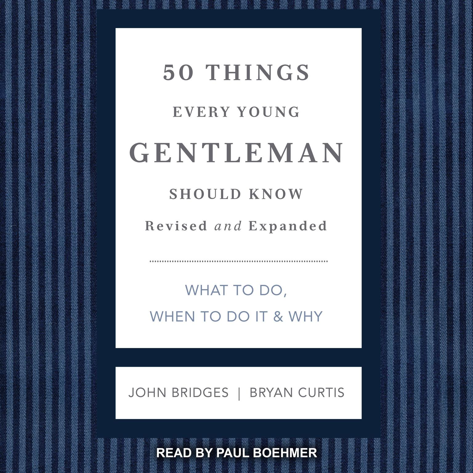 Printable 50 Things Every Young Gentleman Should Know: What to Do, When to Do it & Why, Revised and Expanded Audiobook Cover Art
