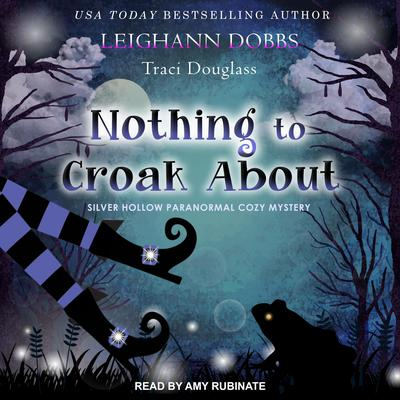 Nothing To Croak About Audiobook, by Leighann Dobbs