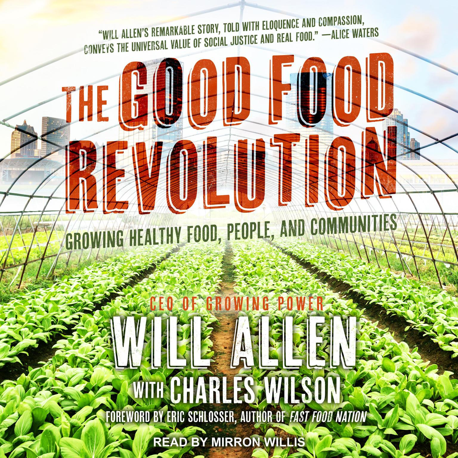 Printable The Good Food Revolution: Growing Healthy Food, People, and Communities Audiobook Cover Art