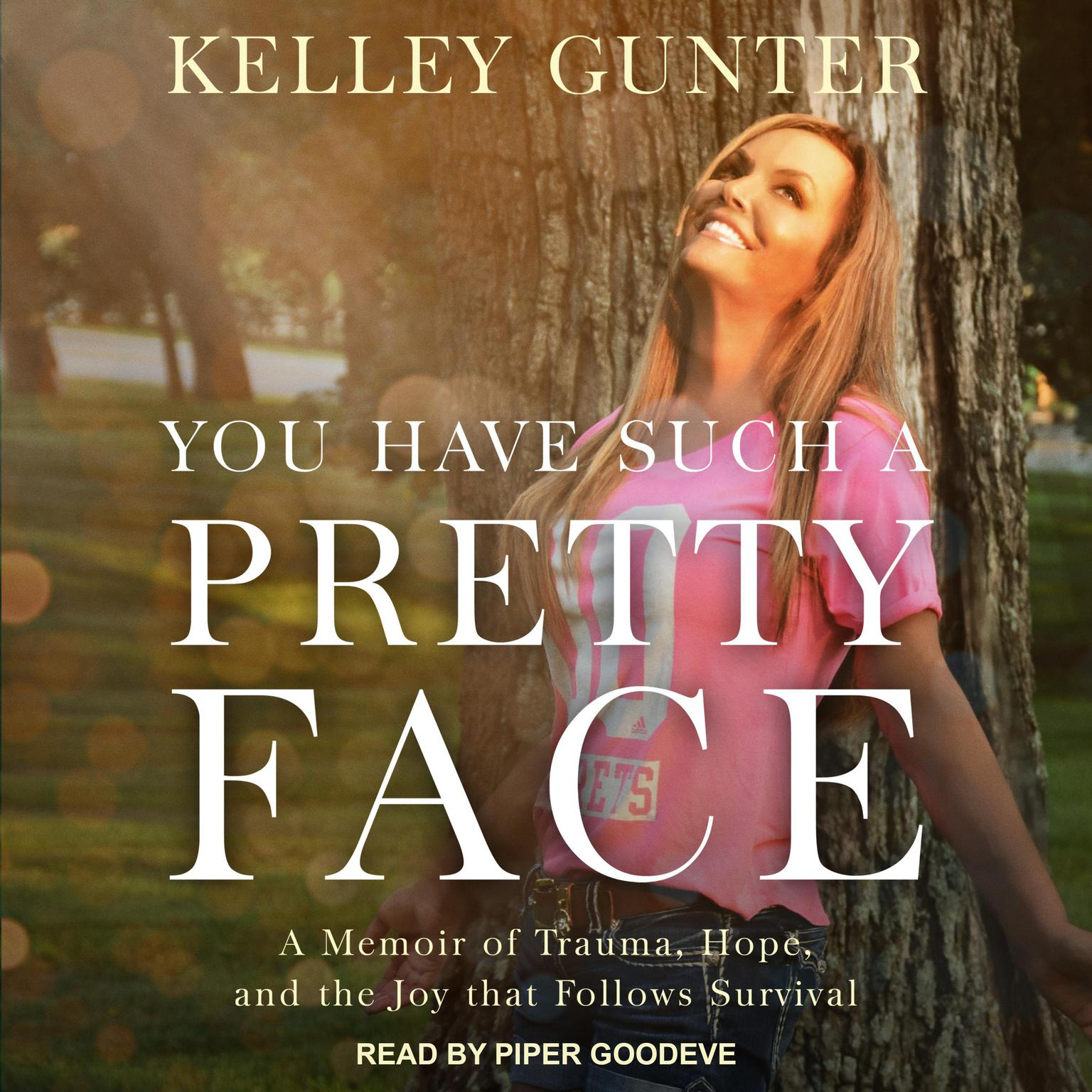 Printable You Have Such A Pretty Face: A Memoir of Trauma, Hope, and the Joy that Follows Survival Audiobook Cover Art