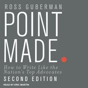 Point Made: How to Write Like the Nations Top Advocates, Second Edition Audiobook, by Author Info Added Soon